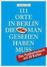 111 Orte in Berlin, die man gesehen haben muss, Das Postkartenbuch mit 20 Karten