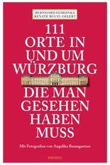 111 Orte in und um Würzburg die man gesehen haben muss