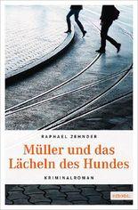 Müller und das Lächeln des Hundes
