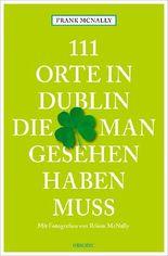 111 Orte in Dublin, die man gesehen haben muss