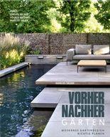 Vorher-nachher-Gärten – Modernes Gartendesign richtig planen