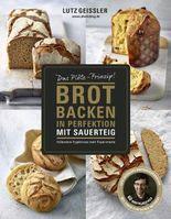 Brot backen in Perfektion mit Sauerteig