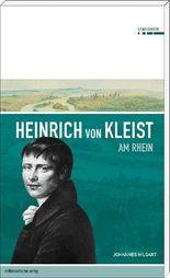 Heinrich von Kleist am Rhein
