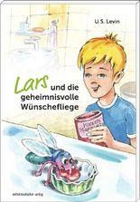 Lars und die geheimnisvolle Wünschefliege