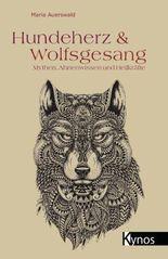 Hundeherz und Wolfsgesang