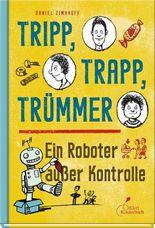 Tripp, Trapp, Trümmer, Ein Roboter außer Kontrolle