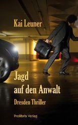 Jagd auf den Anwalt: Dresden Thriller