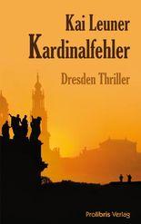 Kardinalfehler: Dresden Thriller