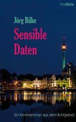 Sensible Daten: Ein Kriminalroman aus dem Ruhrgebiet