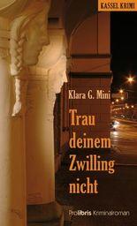 Trau deinem Zwilling nicht: Kassel Krimi