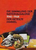 Die Sammlung der Nationalgalerie 1945 - 1968