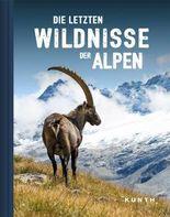 Die letzten Wildnisse der Alpen