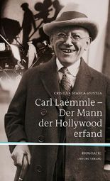 Carl Laemmle - Der Mann, der Hollywood erfand