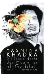 Die letzte Nacht des Muammar al-Gaddafi: Roman
