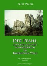 Der Pfahl - Ein geologisches Naturdenkmal im Bayerischen Wald