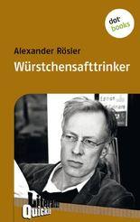 Würstchensafttrinker - Literatur-Quickie