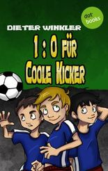1:0 für Coole Kicker - Band 1