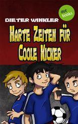 Harte Zeiten für Coole Kicker - Band 2