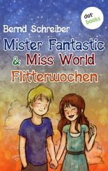 Mister Fantastic & Miss World - Band 3: Flitterwochen