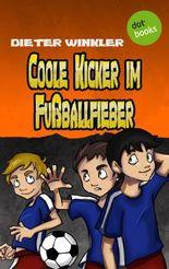 Coole Kicker im Fußballfieber - Band 7