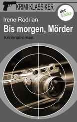 Krimi-Klassiker - Band 2: Bis morgen, Mörder