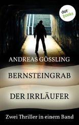 Bernsteingrab & Der Irrläufer