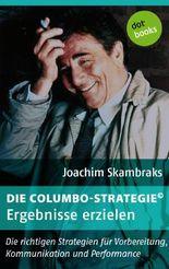 Die Columbo-Strategie© Band 6: Ergebnisse erzielen