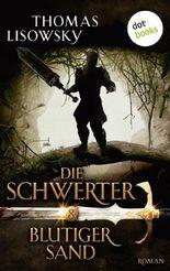 DIE SCHWERTER - Band 8: Blutiger Sand