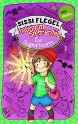 Internat Sternenfels - Band 2: Die Superhexen
