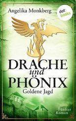 Drache und Phönix - Goldene Jagd