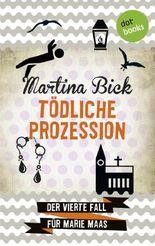 Tödliche Prozession: Der vierte Fall für Marie Maas
