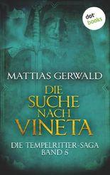 Die Tempelritter-Saga - Band 5: Die Suche nach Vineta