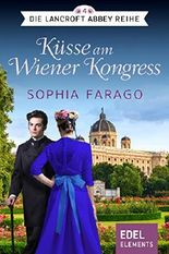 Küsse am Wiener Kongress (Die Lancroft Abbey Reihe)