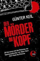 Der Mörder im Kopf: 20 Interviews mit den Weltstars der Spannungsliteratur von Adler-Olsen über Fitzek bis Winslow