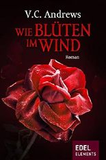 Wie Blüten im Wind (Foxworth - Saga)