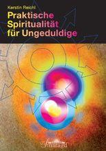 Praktische Spiritualität für Ungeduldige