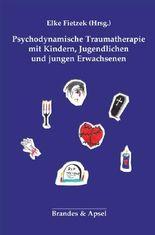 Psychodynamische Traumatherapie mit Kindern, Jugendlichen und jungen Erwachsenen