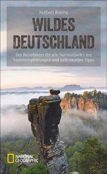 National Geographic Reiseführer Deutschland Nationalparks: Ein Reiseführer zu allen 16 Deutschen Nationalparks wie Wattenmeer, Jasmund, Müritz, Eifel und Berchtesgaden. Deutschlands Natur erleben!