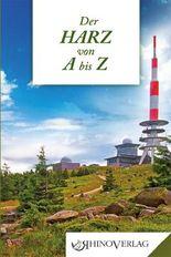 Der Harz von A bis Z