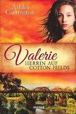 Valerie - Herrin auf Cotton Fields - Band 2