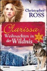 Clarissa 6 - Weihnachten in der Wildnis