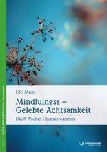 Mindfulness - Gelebte Achtsamkeit