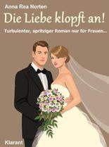 Die Liebe klopft an! Turbulenter, spritziger Liebesroman nur für Frauen...