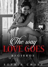 The way love goes. Begierde