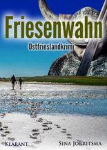 Friesenwahn. Ostfrieslandkrimi