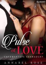 Pulse of Love. Unerwartete Sehnsucht
