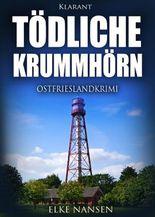 Tödliche Krummhörn. Ostfrieslandkrimi