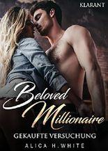 Beloved Millionaire. Gekaufte Versuchung