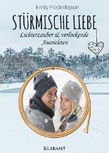 Stürmische Liebe - Lichterzauber & verlockende Aussichten