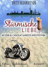 Stürmische Liebe. Mousse au Chocolat & andere Katastrophen